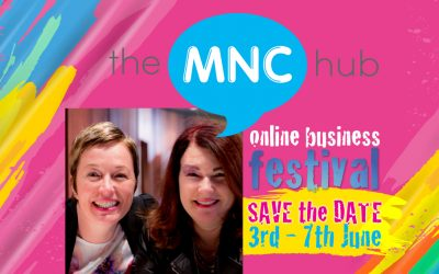 Join in The MNC Hub Festival for FREE learning & inspiration for your business! June 3rd-7th 2019