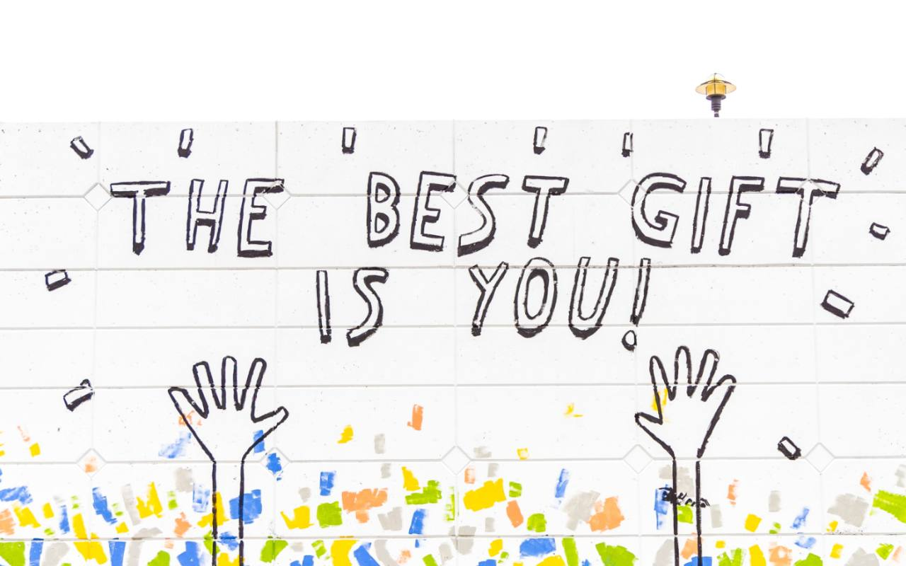 Graffiti - the best gift is you